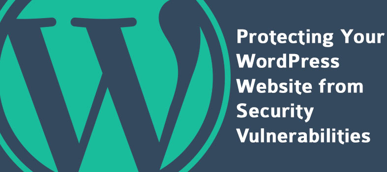 Protecting Your WordPress Website From Vulnerabilities